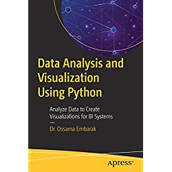 Data Analysis and Visualizations Using Python: Analyze Data to Create Visualizations for BI Systems