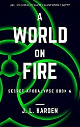 A World on Fire (Secret Apocalypse Series Book 6)