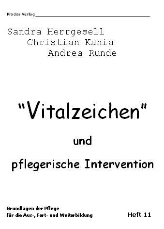 Vitalzeichen und pflegerische Intervention: Grundlagenheft der Pflege für die Aus-, Fort- und Weiterbildung (Grundlagen der Pflege für die Aus-, Fort- und Weiterbildung)