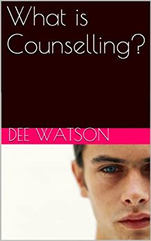 What is Counselling? (English Edition) par [Watson, Dee]
