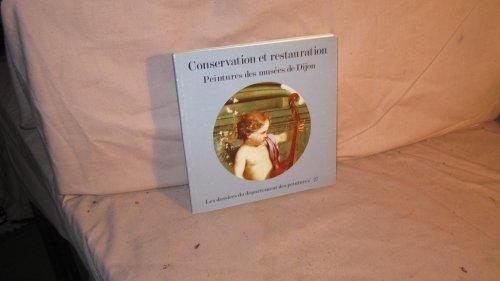 Conservation et restauration : Exposition, Dijon, Musée Magnin, 11 juin au 19 décembre 1983 (Les Dossiers du Département des peintures) par Musée Magnin