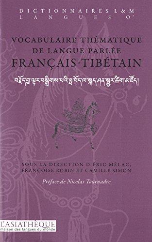 Vocabulaire thématique de langue parlée français-tibétain par Eric Melac, Françoise Robin, Camille Simon