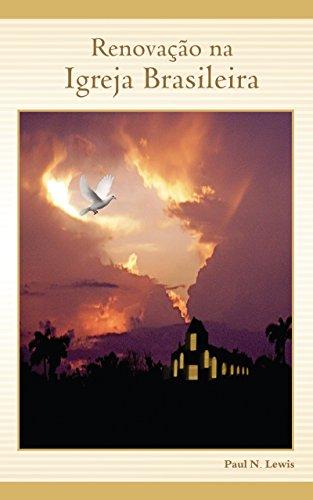 RENOVAÇÃO NA IGREJA BRASILEIRA (Portuguese Edition) por PAUL N. LEWIS