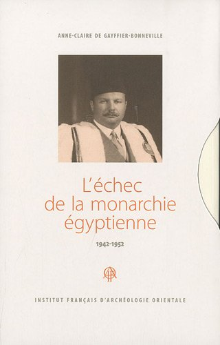 L'échec de la monarchie égyptienne (1942-1952)