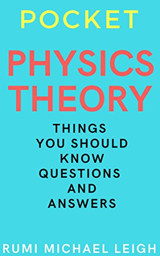 Pocket Physics Theory Things You Should Know (Things You Should Know (Questions And Answers)) (English Edition)
