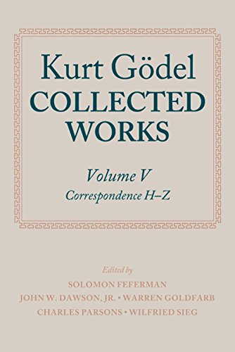 Kurt Gödel: Collected Works: Volume V: Correspondence, H-Z (Collected Works Series) (English Edition) -