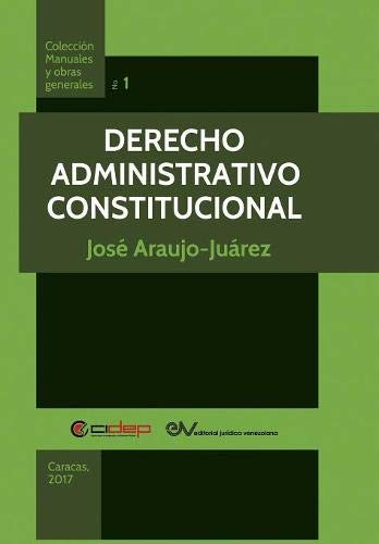 Derecho Administrativo Constitucional por José ARAUJO-JUÁREZ