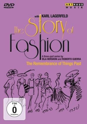 The Story of Fashion - The Remembrance of Things Past (Karl Lagerfeld Mode)