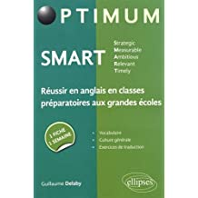 SMART - Strategic, Measurable, Ambitious, Relevant, Timely - Réussir en anglais en classes préparatoires aux grandes écoles : une fiche/une semaine