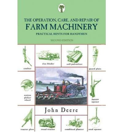 operation-care-and-repair-of-farm-machinery-practical-hints-for-handymen-author-john-deere-published