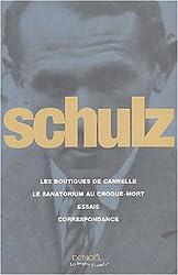 Œuvres complètes:Les Boutiques de cannelle - Le Sanatorium au croque-mort - Essais - Correspondance
