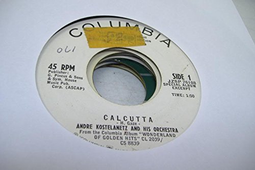 ANDRE KOSTELANETZ AND HIS ORCHESTRA 45 RPM Calcutta / What Kind Of Fool Am I?
