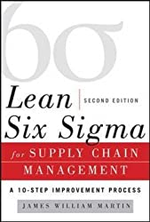 [Lean Six Sigma for Supply Chain Management: The 10-Step Solution Process] (By: James William Martin) [published: June, 2014]