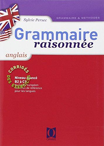 Grammaire raisonnée anglais : corriges des exercices (Tome 1)