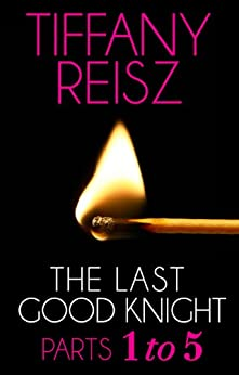 The Last Good Knight: Parts 1-5 (Mills & Boon Spice) (The Original Sinners: The Red Years - short story) by [Reisz, Tiffany]