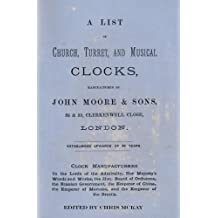 A List of Church, Turret and Musical Clocks, Manufactured by John Moore & Sons.