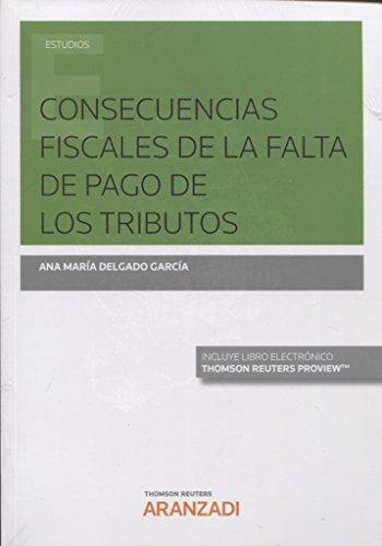 Consecuencias fiscales de la falta de pago de los tributos (Papel + e-book) (Monografía) por Ana María Delgado García
