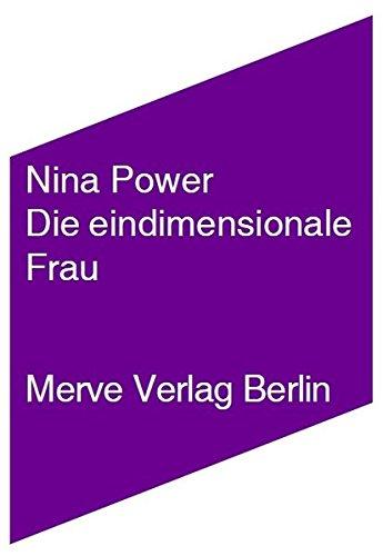 Die eindimensionale Frau (Internationaler Merve Diskurs) (Power-frau)