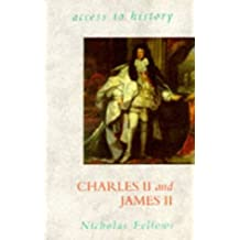 Charles II and James II (Access to History): Written by Nicholas Fellows, 1995 Edition, Publisher: Hodder Education [Paperback]