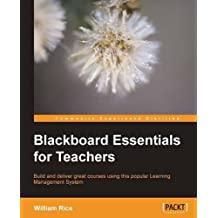 Blackboard Essentials for Teachers by Rice, William (2012) Paperback