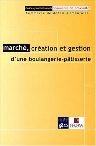 Marché, création et gestion d'une boulangerie-pâtisserie par Jean-Pierre Crouzet