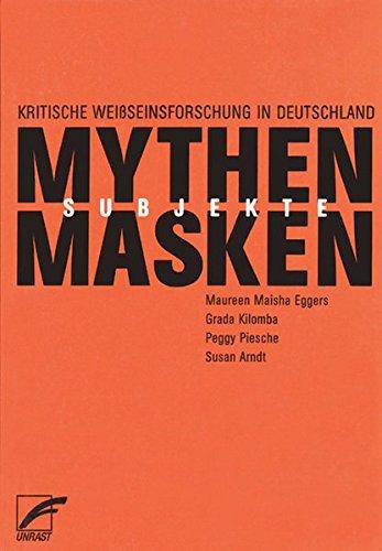 Mythen, Masken und Subjekte: Kritische Weissseinsforschung in ()