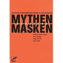 Mythen, Masken und Subjekte: Kritische Weissseinsforschung in Deutschland