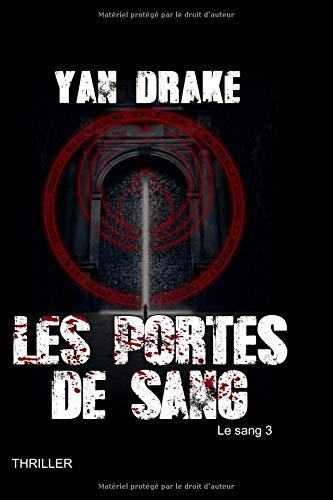 LES PORTES DE SANG par Yan DRAKE