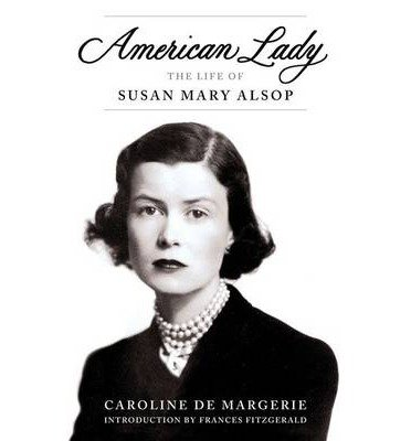 [(American Lady: The Life of Susan Mary Alsop)] [Author: Caroline De Margerie] published on (January, 2013)