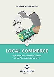 Local Commerce: Wie Städte und Innenstadthandel die digitale Transformation meistern