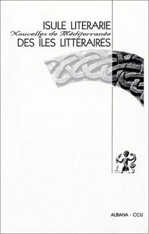 Isule literarie : Des îles littéraires, nouvelles de Méditerranée (édition bilingue corse-français) par Collectif