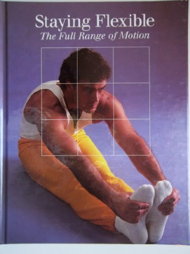 staying-flexible-the-full-range-of-motion-time-life-fitness-program-by-time-life-1987-12-01