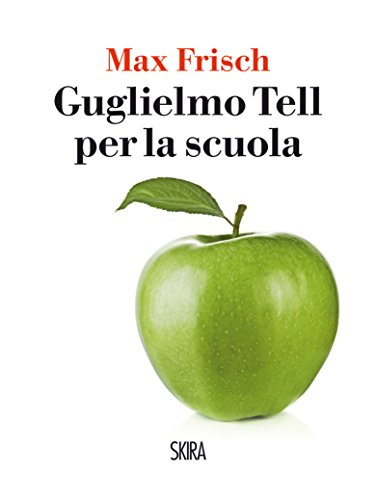 Guglielmo Tell per la scuola (NarrativaSkira)