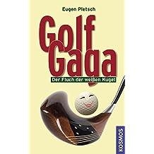 Golf Gaga. Der Fluch der weißen Kugel