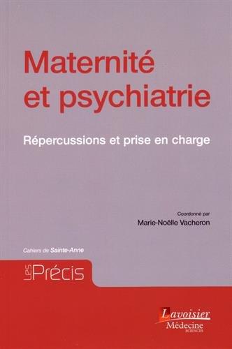 Maternité et psychiatrie : Répercussions et prise en charge