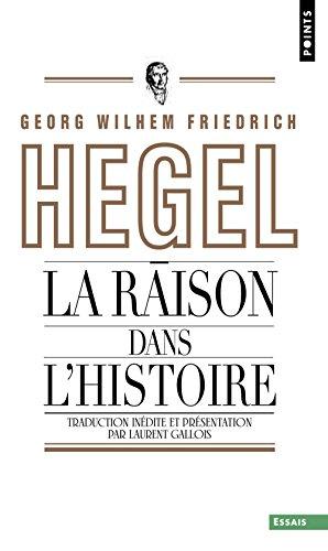 La raison dans l'histoire : Introduction aux Leons sur la philosophie de l'histoire du monde