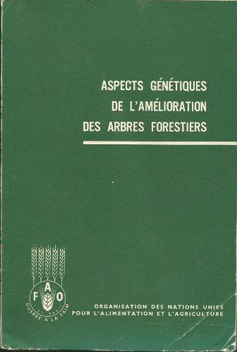 Aspects génétiques de l'amélioration des arbres forestiers : Par Jonathan W. Wright par jonathan wright