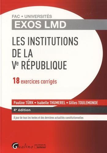 Les institutions de la Ve République : 18 exercices corrigés par Pauline Türk