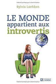 Le monde appartient aux introvertis par Sylvia Loehken