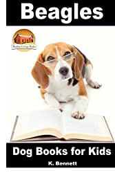 Beagles - Dog Books for Kids: Volume 68 (AMazing Animal Books for Young Readers) by K. Bennett (2014-10-22)