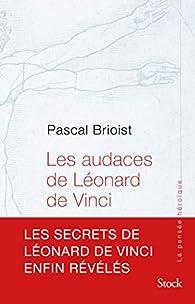 Les audaces de Léonard de Vinci par Pascal Brioist