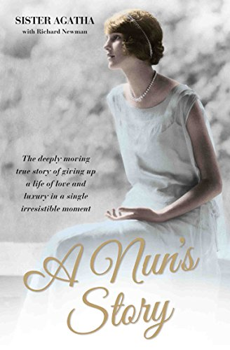 a-nuns-story-the-deeply-moving-true-story-of-giving-up-a-life-of-love-and-luxury-in-a-single-irresis