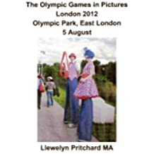 The Olympic Games in Pictures London 2012 Olympic Park, East London 5 August (Argazki Albumak Book 17) (Basque Edition)