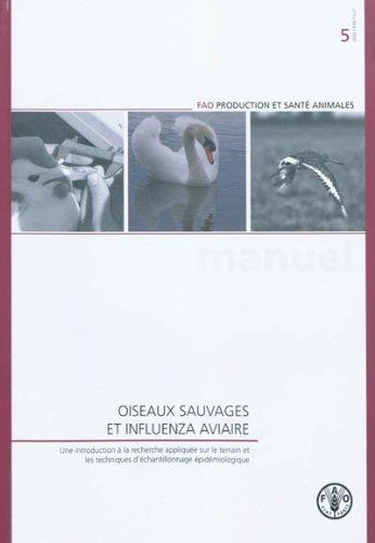 Oiseaux sauvages et influenza aviaire (Manuels Fao de Production Et Sante Animales) por D. Whitworth