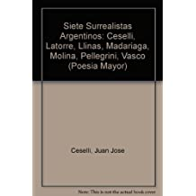 Siete Surrealistas Argentinos: Ceselli, Latorre, Llinas, Madariaga, Molina, Pellegrini, Vasco