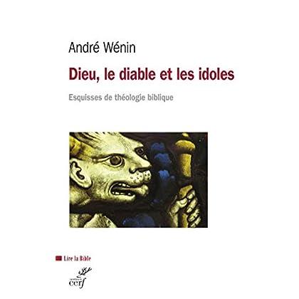 Dieu, le diable et les idoles (Lire la Bible t. 187)