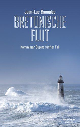 Bretonische Flut: Kommissar Dupins fünfter Fall (Kommissar Dupin ermittelt, Band 5)