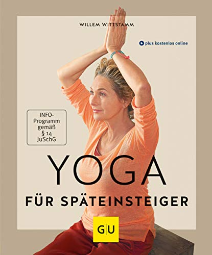 Yoga für Späteinsteiger (GU Multimedia Körper, Geist & Seele)