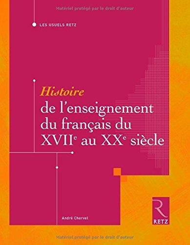Histoire de l'enseignement du franais du XVIIe au XXe sicle