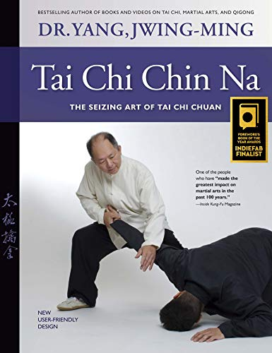 Tai Chi Chin Na: The Seizing Art of Tai Chi Chuan (English Edition)